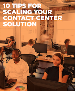 10-tips-for-scaling-your-contact-center-solution
