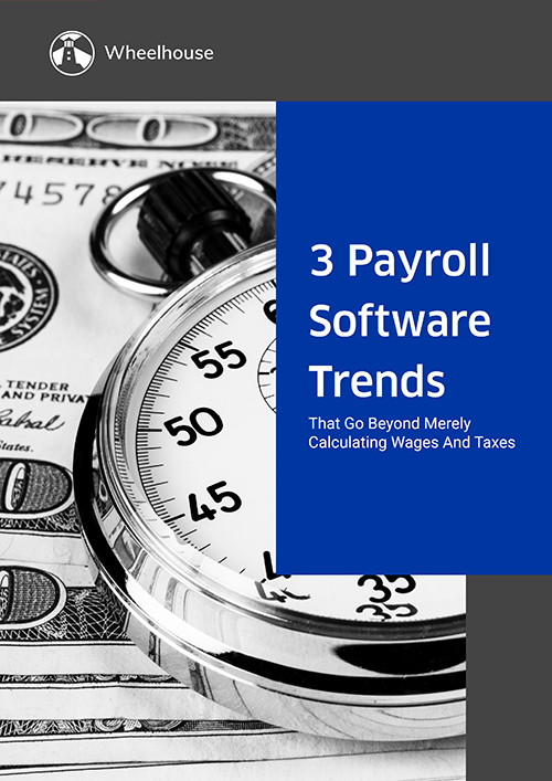 3-payroll-software-trends-that-go-beyond-basic-wages-taxes