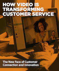 how-video-is-transforming-customer-service