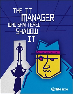 the-it-manager-who-shattered-shadow-it