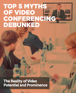 top-5-myths-of-video-conferencing-debunked